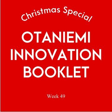 Otaniemi Innovation Booklet - Week 49