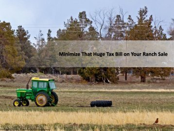 Minimize That Huge Tax Bill on Your Ranch Sale