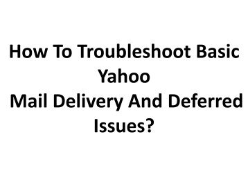 How To Troubleshoot Basic Yahoo Mail Delivery And Deferred Issues?