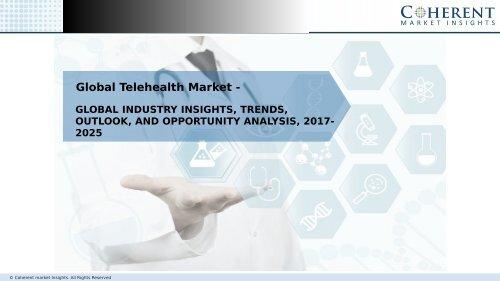 Global Telehealth Market - Opportunity Analysis, 2017-2025