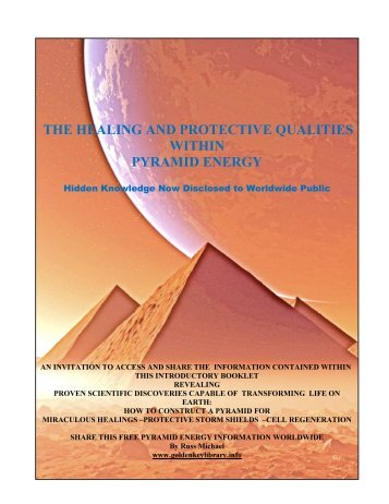 THE HEALING AND PROTECTIVE QUALITIES WITHIN PYRAMID ENERGY A PUBLIC DISCLOSURE BOOKLET