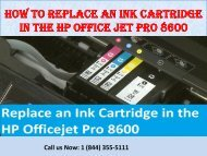 1(800)576-9647 How to Replace an Ink Cartridge in the HP Office jet Pro 8600