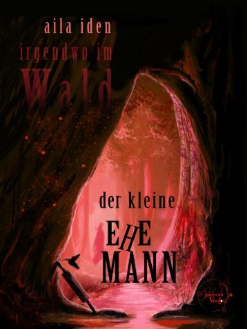 """Leseprobe Ebook """"irgendwo im Wald - Der kleine Tod"""", ISBN 978-3-96218-008-9"""