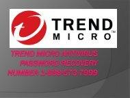 Trend Micro Antivirus Password Recovery Number 1-888-573-7999