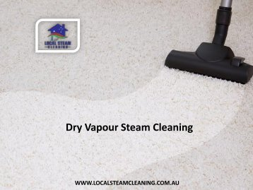 Dry Vapour Steam Cleaning