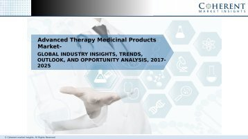 Advanced Therapy Medicinal Products Market - Global Industry Insights, and Opportunity Analysis, 2017-2025