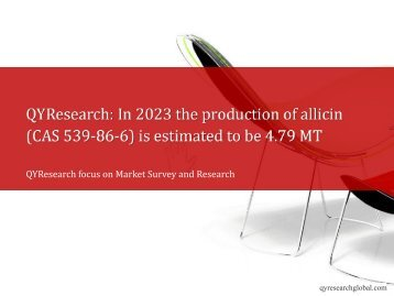 QYResearch: In 2023 the production of allicin (CAS 539-86-6) is estimated to be 4.79 MT