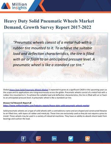 Heavy Duty Solid Pneumatic Wheels Market | Industry 2017 Market Growth, Research Report 2022