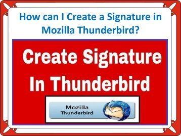 How can I Create a Signature in Mozilla Thunderbird?