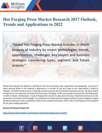 Hot Forging Press Market 2022: Opportunities, Drivers