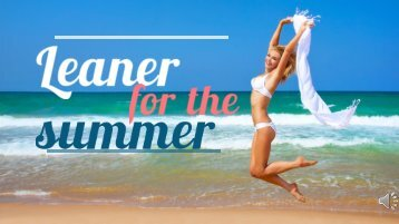 Knowing to be Leaner for Summer