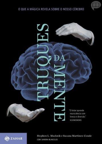 Truques da Mente - Stephen L. Macknik e Susana Martinez-Conde