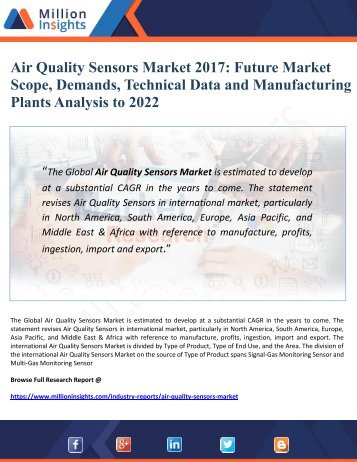 Air Quality Sensors Market 2017 Future Market Scope, Demands, Technical Data and Manufacturing Plants Analysis to 2022