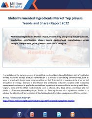Global Fermented Ingredients Market Top players, Trends and Shares Report 2022