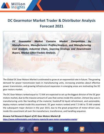 DC Gearmotor Market Trader & Distributor Analysis Forecast 2021