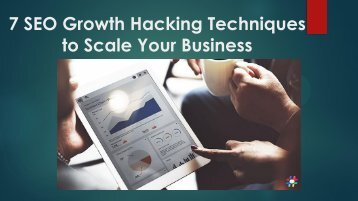 7 SEO Growth Hacking Techniques to Scale Your Business