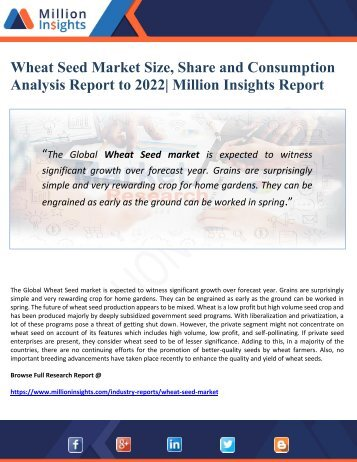 Wheat Seed Market Size, Share and Consumption Analysis Report to 2022  Million Insights Report