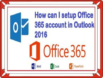 How can I setup Office 365 account in Outlook 2016?