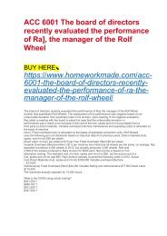 ACC 6001 The board of directors recently evaluated the performance of Ra], the manager of the Rolf Wheel