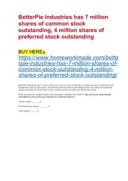 BetterPie Industries has 7 million shares of common stock outstanding, 4 million shares of preferred stock outstanding