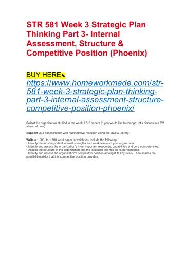 STR 581 Week 3 Strategic Plan Thinking Part 3- Internal Assessment, Structure & Competitive Position (Phoenix)