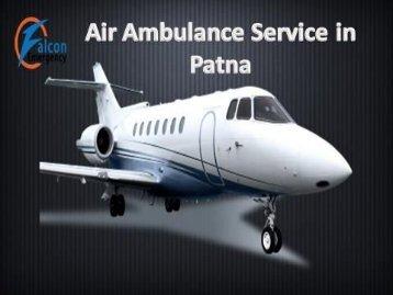 Get World Class Medical Facilities Air Ambulance Service in Delhi and Patna