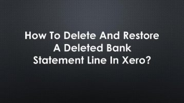 How To Delete And Restore A Deleted Bank Statement Line In Xero?