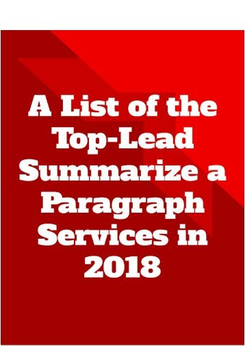 A List of the Top-Lead Summarize a Paragraph Services in 2018