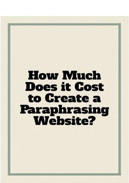 How Much Does It Cost to Create a Paraphrasing Website?