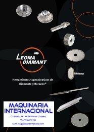 HERRAMIENTAS SUPERABRASIVAS DE DIAMANTE Y BORAZON LEOMA DIAMANT - MAQUINARIA INTERNACIONAL
