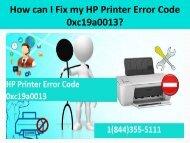 1(800)576-9647 Fix HP Printer Error Code 0xc19a0013 Code