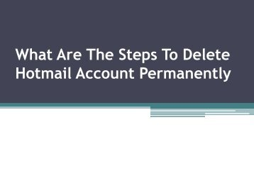 What Are The Steps To Delete Hotmail Account Permanently