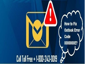 How to Fix Outlook Error Code 0000000E? Dial 1-800-243-0019 For Help