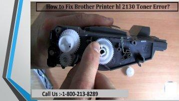 By 1-800-213-8289 Fix Brother Printer hl 2130 Toner Error