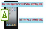 How to Fix Apple Error 3004 While Updating iPad? 1-800-608-5461 Helpline Number