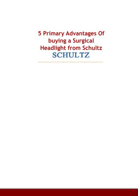 5 Primary Advantages Of buying a Surgical Headlight from Schultz