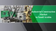 Saudi Arabia Industrial Construction Market (2017-2021)