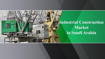 Saudi Arabia Industrial Construction Market (2017-2021)