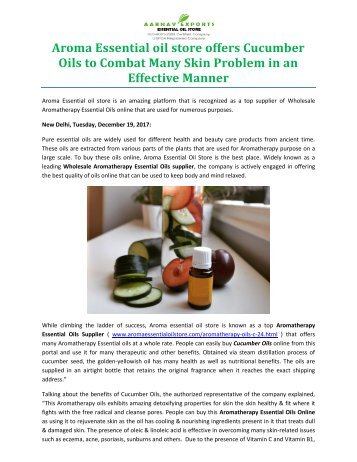 Aroma Essential oil store offers Cucumber Oils to Combat Many Skin Problem in an Effective Manner