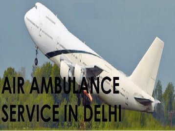 Low-Cost Air Ambulance from Patna to Delhi with Air Medical Team