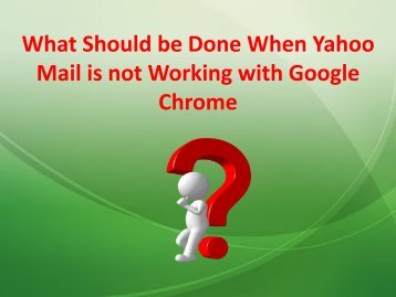 What should be done when Yahoo Mail is not working with Google Chrome?