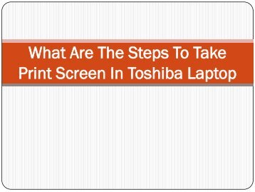 What Are The Steps To Take Print Screen In Toshiba Laptop