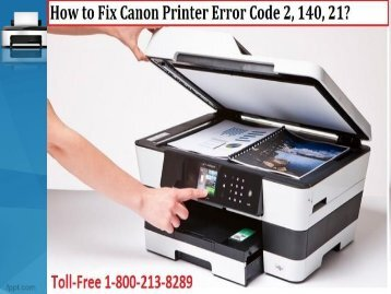 by 1-800-213-8289  Fix Canon Printer Error Code 2, 140, 21
