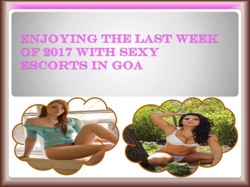 Enjoying the Last Week of 2017 with Sexy Escorts in Goa