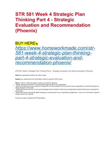 STR 581 Week 4 Strategic Plan Thinking Part 4 - Strategic Evaluation and Recommendation (Phoenix)