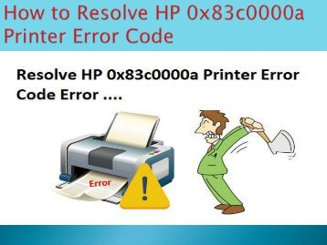 8443555111 How to Resolve HP 0x83c0000a Printer Error Code