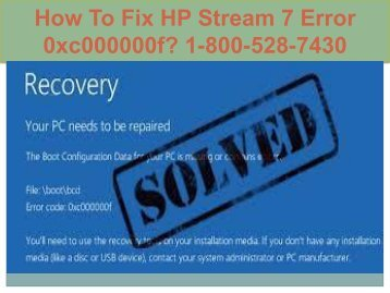 Call 1-800-528-7430 Fix HP Stream 7 Error 0xc000000f