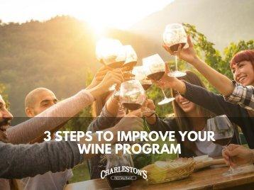 3 Steps to improve your wine program