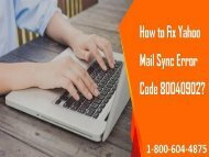 How to Fix Yahoo Mail Sync Error Code 80040902? 1-800-604-4875