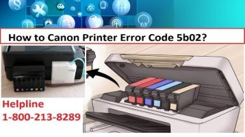 How to Canon Printer Error Code 5b02? 1-800-213-8289